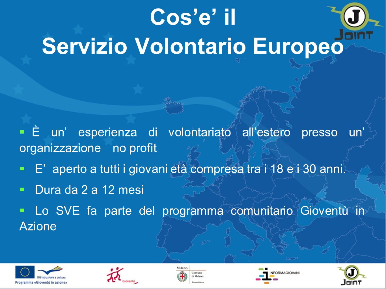 Cose il Servizio Volontario Europeo È un esperienza di volontariato allestero presso un organizzazioneno profit E aperto a tutti i giovani età compresa tra i 18 e i 30 anni.