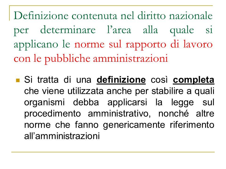 Definizione contenuta nel diritto nazionale per determinare larea alla quale si applicano le norme sul rapporto di lavoro con le pubbliche amministraz