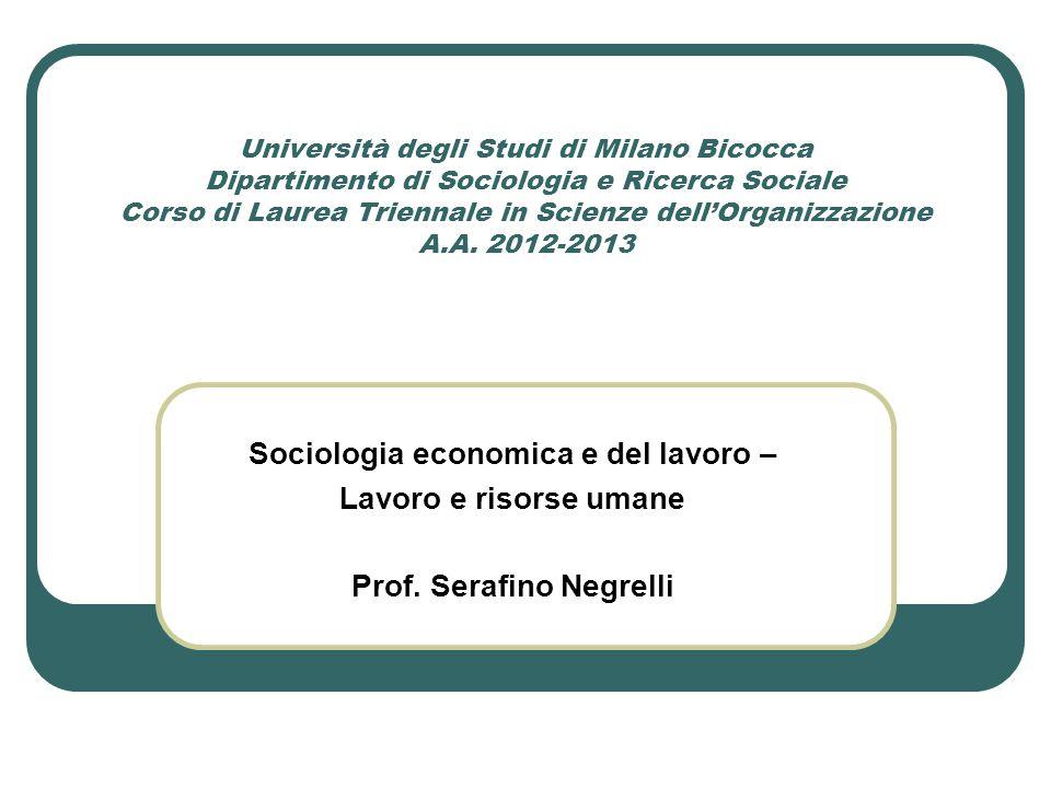 Università degli Studi di Milano Bicocca Dipartimento di Sociologia e Ricerca Sociale Corso di Laurea Triennale in Scienze dellOrganizzazione A.A. 201