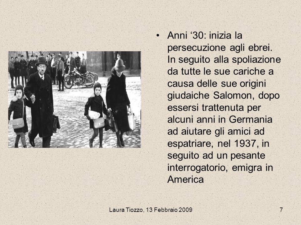 Laura Tiozzo, 13 Febbraio 20097 Anni 30: inizia la persecuzione agli ebrei. In seguito alla spoliazione da tutte le sue cariche a causa delle sue orig