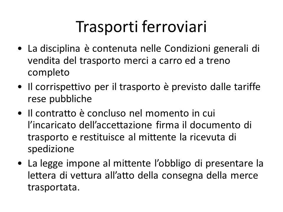 Trasporti ferroviari La disciplina è contenuta nelle Condizioni generali di vendita del trasporto merci a carro ed a treno completo Il corrispettivo p