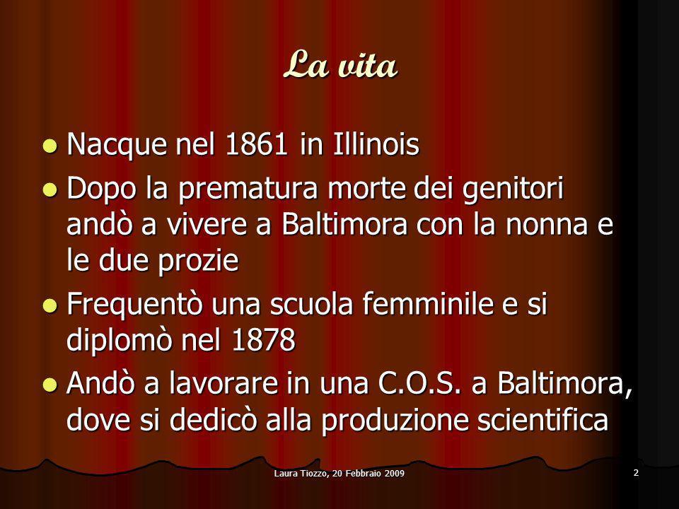 Laura Tiozzo, 20 Febbraio 2009 2 La vita Nacque nel 1861 in Illinois Nacque nel 1861 in Illinois Dopo la prematura morte dei genitori andò a vivere a