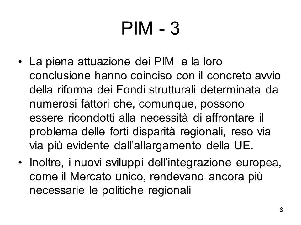 8 PIM - 3 La piena attuazione dei PIM e la loro conclusione hanno coinciso con il concreto avvio della riforma dei Fondi strutturali determinata da nu