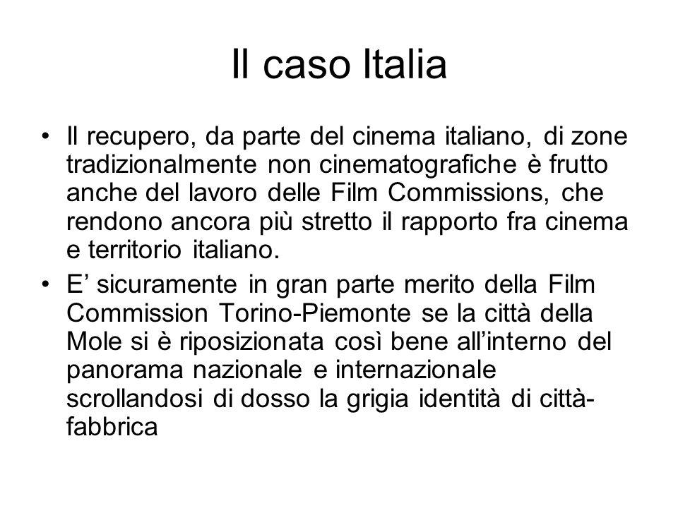 Il caso Italia Il recupero, da parte del cinema italiano, di zone tradizionalmente non cinematografiche è frutto anche del lavoro delle Film Commissions, che rendono ancora più stretto il rapporto fra cinema e territorio italiano.