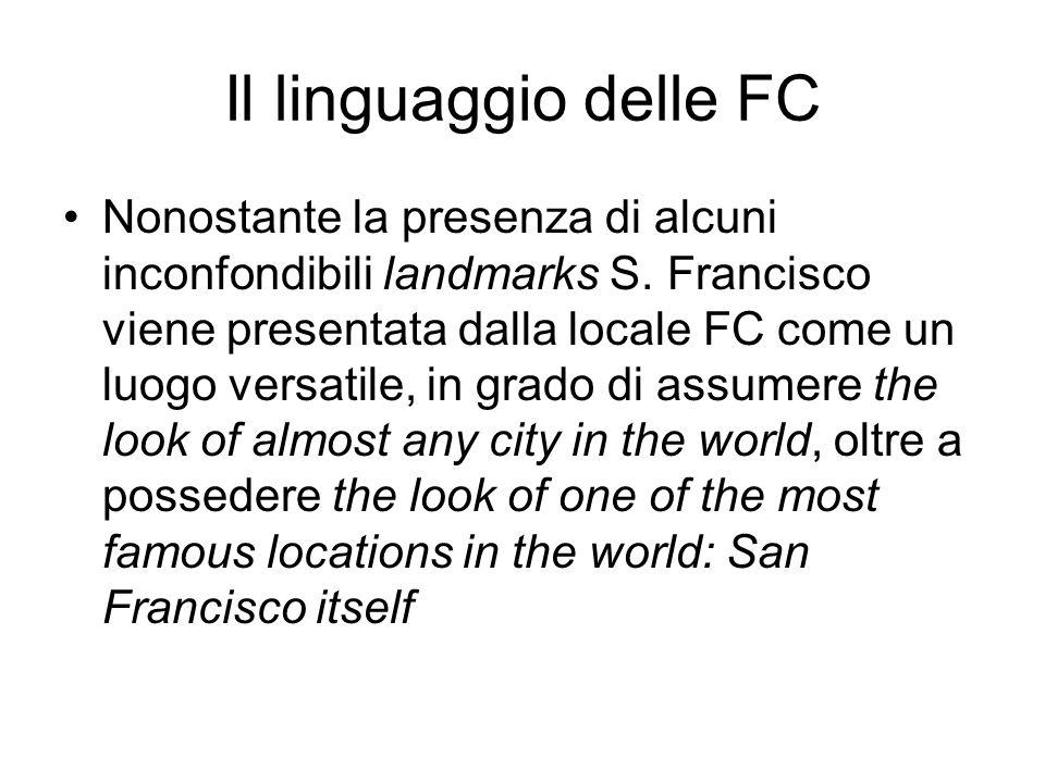 Il linguaggio delle FC Nonostante la presenza di alcuni inconfondibili landmarks S.