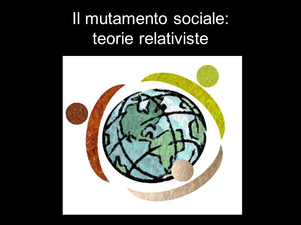 Il mutamento sociale: teorie relativiste