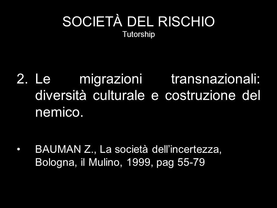 SOCIETÀ DEL RISCHIO Tutorship 3.Le implicazioni culturali del rischio: il caso della sicurezza alimentare.