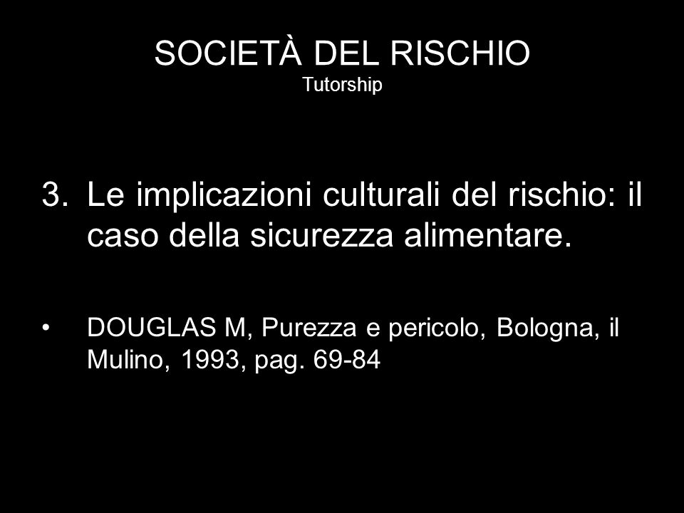 SOCIETÀ DEL RISCHIO Tutorship 4.Le implicazioni culturali del rischio: il caso della sicurezza stradale.