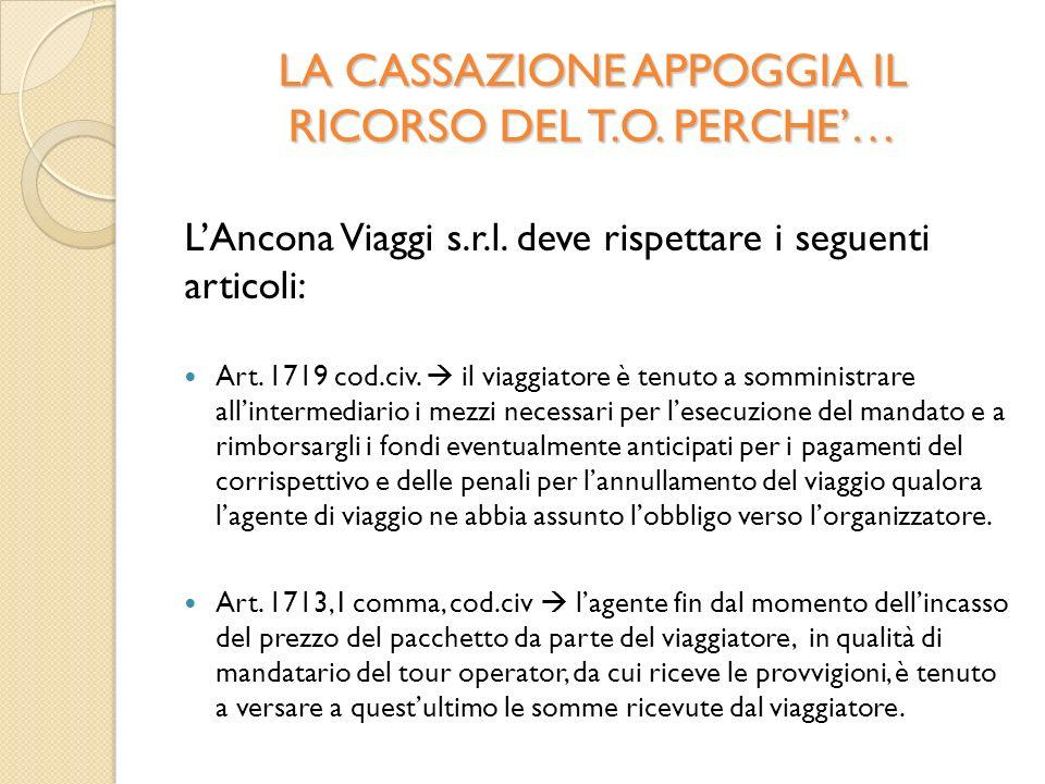 LA CASSAZIONE APPOGGIA IL RICORSO DEL T.O. PERCHE… LAncona Viaggi s.r.l.