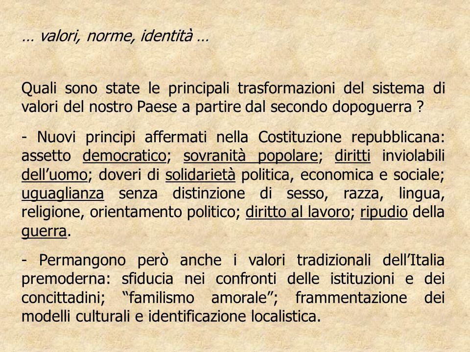 Quali sono state le principali trasformazioni del sistema di valori del nostro Paese a partire dal secondo dopoguerra .
