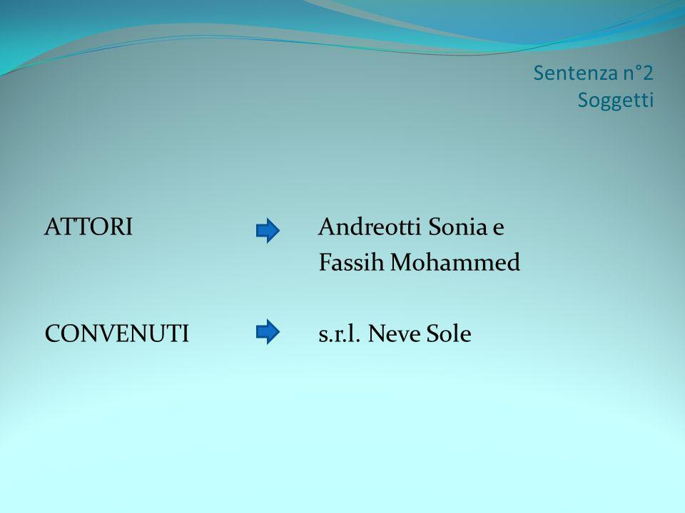 Sentenza n°2 Soggetti ATTORIAndreotti Sonia e Fassih Mohammed CONVENUTIs.r.l. Neve Sole