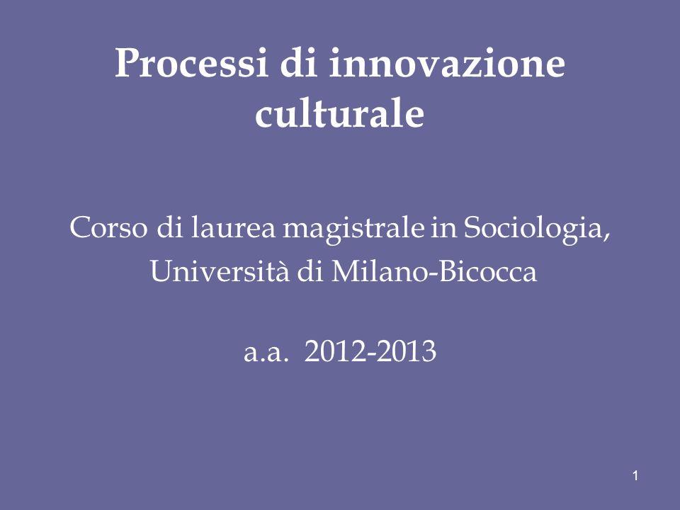 Processi di innovazione culturale Corso di laurea magistrale in Sociologia, Università di Milano-Bicocca a.a.