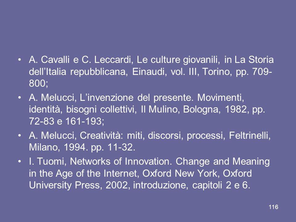 A.Cavalli e C. Leccardi, Le culture giovanili, in La Storia dellItalia repubblicana, Einaudi, vol.