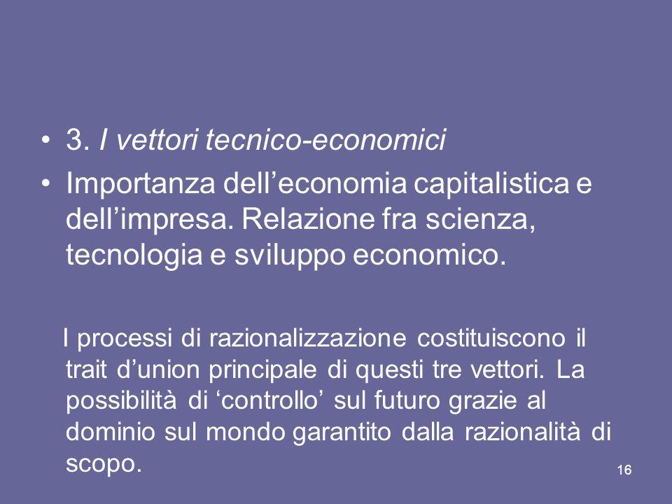 3.I vettori tecnico-economici Importanza delleconomia capitalistica e dellimpresa.