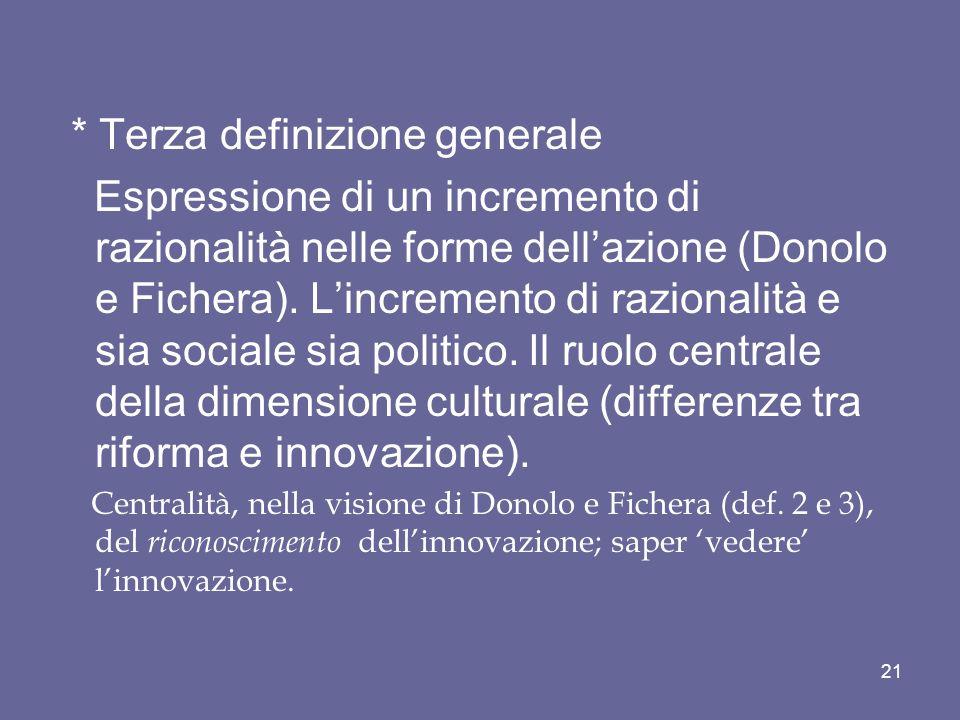 * Terza definizione generale Espressione di un incremento di razionalità nelle forme dellazione (Donolo e Fichera).