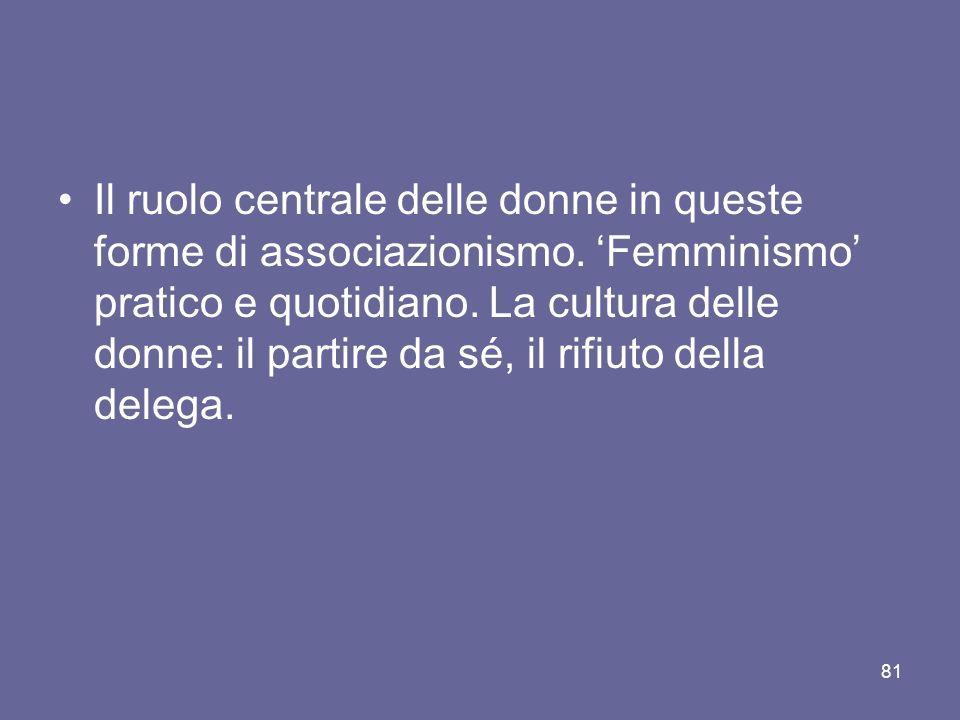 Il ruolo centrale delle donne in queste forme di associazionismo.