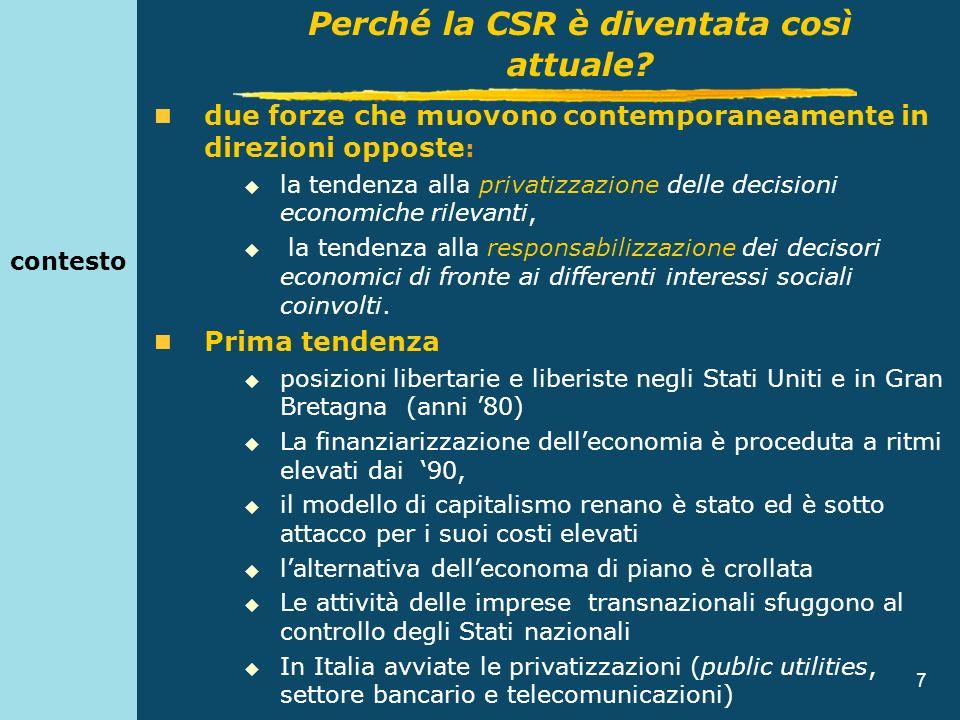 7 contesto due forze che muovono contemporaneamente in direzioni opposte : la tendenza alla privatizzazione delle decisioni economiche rilevanti, la t