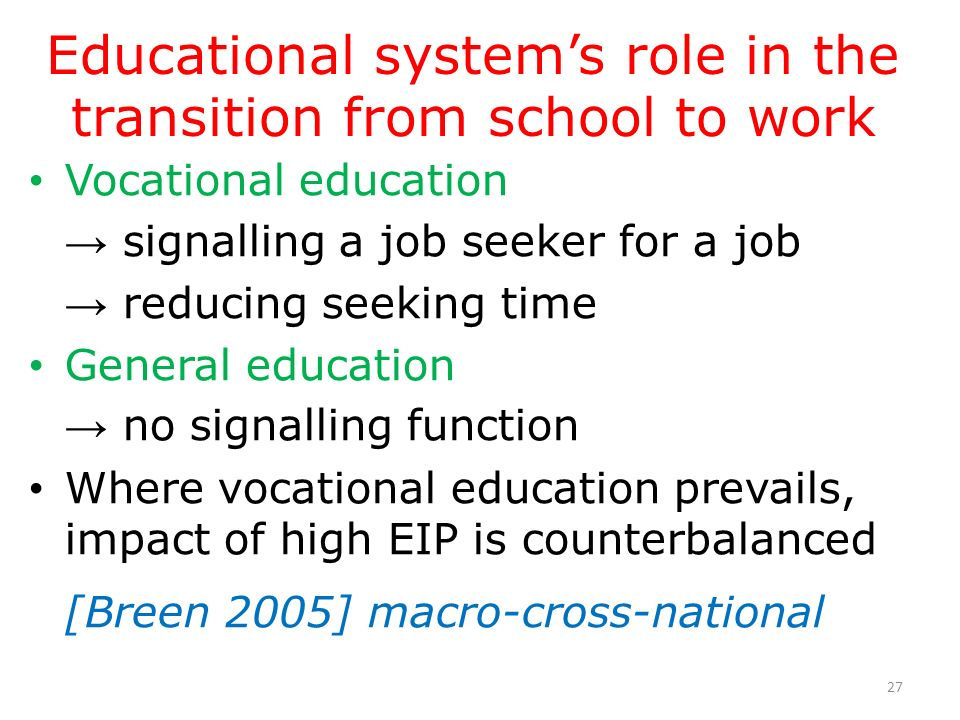 Educational systems role in the transition from school to work Vocational education signalling a job seeker for a job reducing seeking time General ed