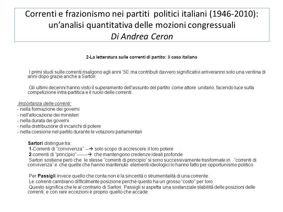 Correnti e frazionismo nei partiti politici italiani (1946-2010): unanalisi quantitativa delle mozioni congressuali Di Andrea Ceron 2-La letteratura s