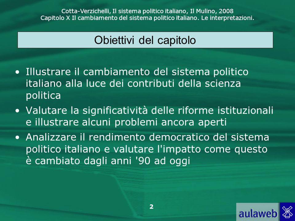 Cotta-Verzichelli, Il sistema politico italiano, Il Mulino, 2008 Capitolo X Il cambiamento del sistema politico italiano. Le interpretazioni. 2 Illust