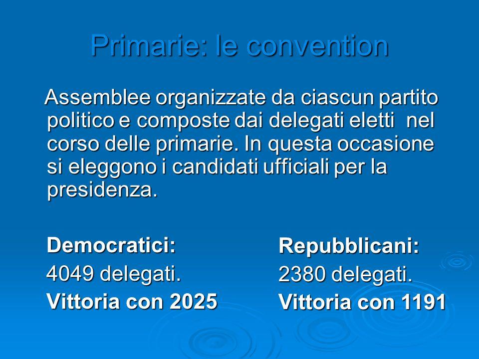 Primarie: le convention Assemblee organizzate da ciascun partito politico e composte dai delegati eletti nel corso delle primarie. In questa occasione