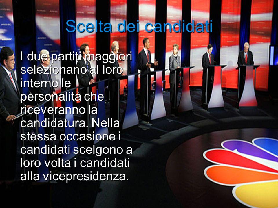 Scelta dei candidati I due partiti maggiori selezionano al loro interno le personalità che riceveranno la candidatura. Nella stessa occasione i candid