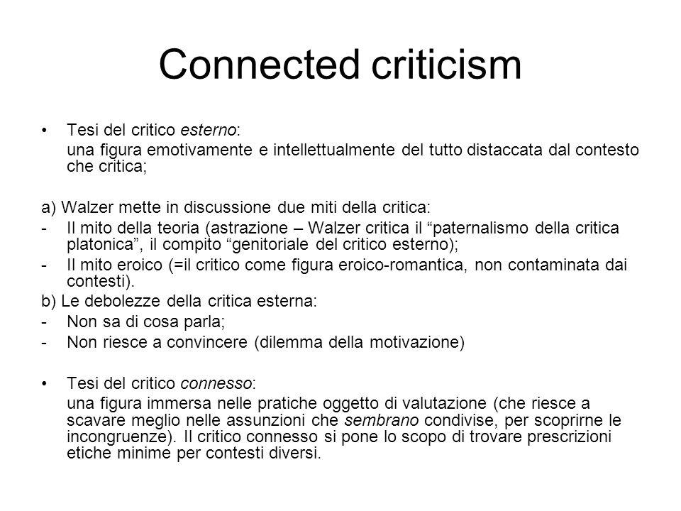 Connected criticism Tesi del critico esterno: una figura emotivamente e intellettualmente del tutto distaccata dal contesto che critica; a) Walzer met