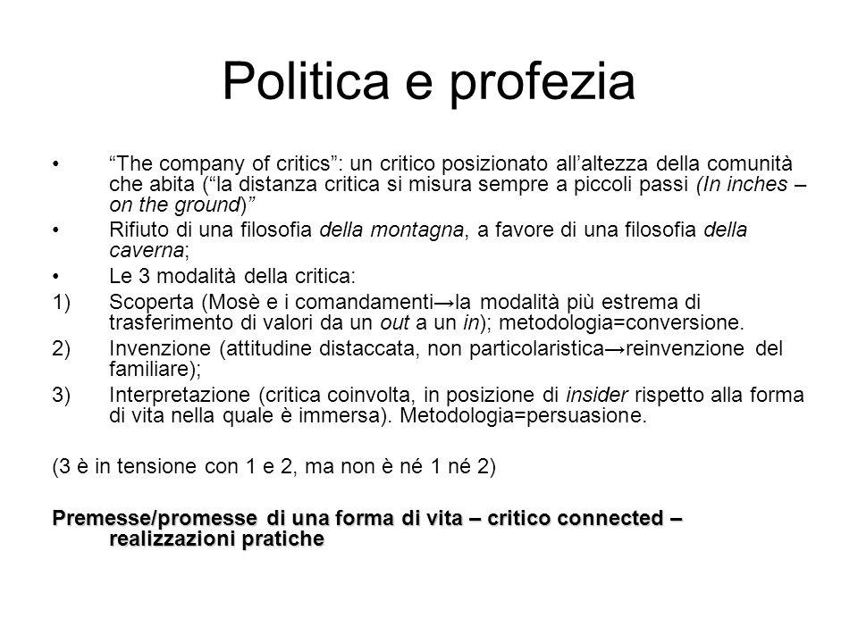 Politica e profezia The company of critics: un critico posizionato allaltezza della comunità che abita (la distanza critica si misura sempre a piccoli