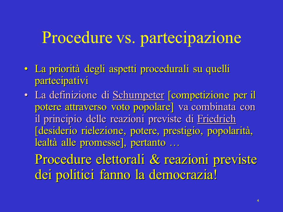 4 Procedure vs. partecipazione La priorità degli aspetti procedurali su quelli partecipativiLa priorità degli aspetti procedurali su quelli partecipat