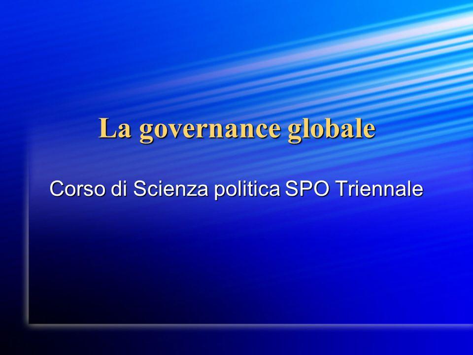 La governance globale Corso di Scienza politica SPO Triennale