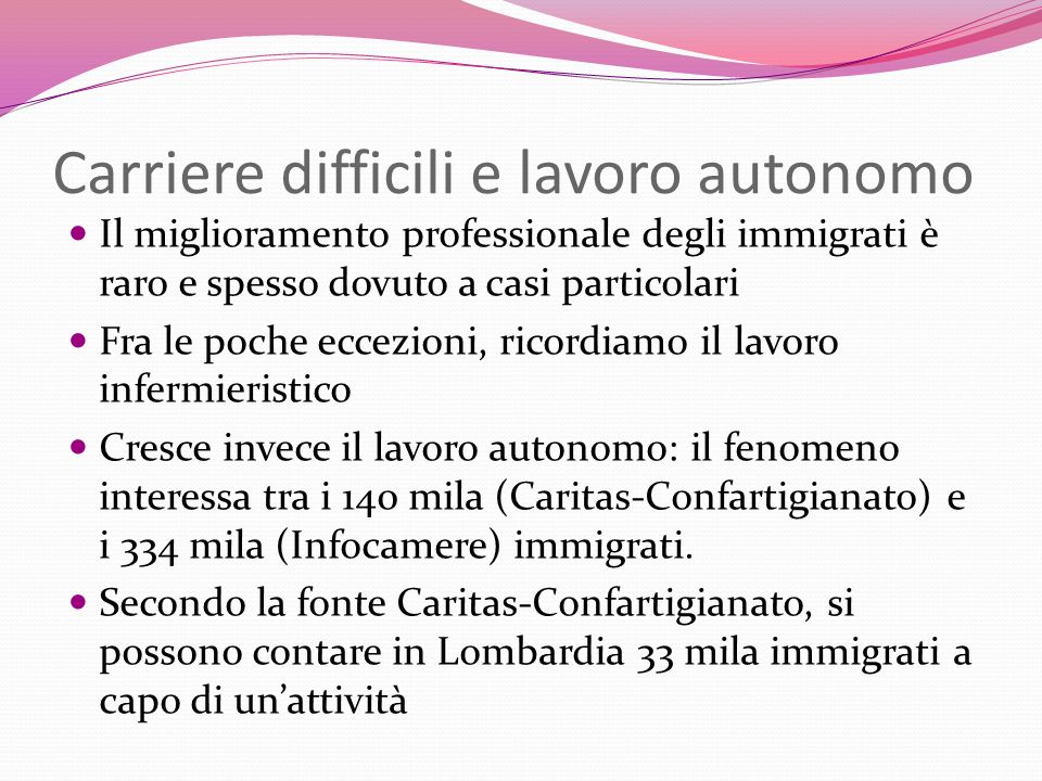 Carriere difficili e lavoro autonomo Il miglioramento professionale degli immigrati è raro e spesso dovuto a casi particolari Fra le poche eccezioni,
