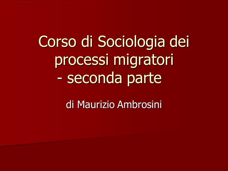 Corso di Sociologia dei processi migratori - seconda parte di Maurizio Ambrosini