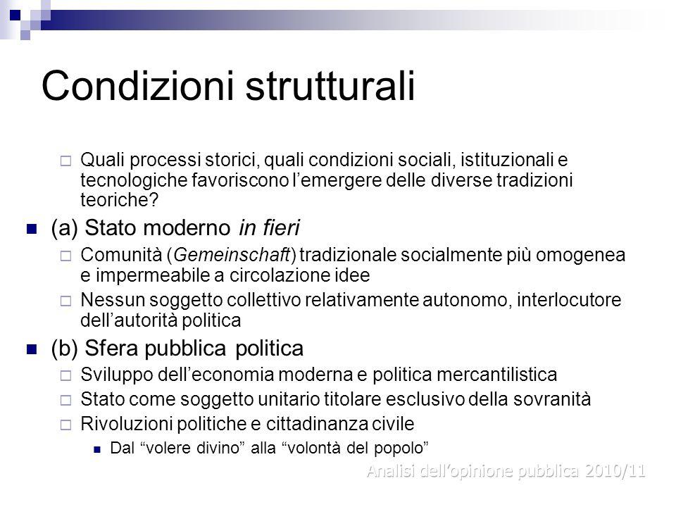 Condizioni strutturali Quali processi storici, quali condizioni sociali, istituzionali e tecnologiche favoriscono lemergere delle diverse tradizioni t