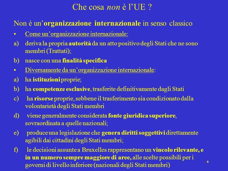 7 Che cosa è lUE .Una Federazione di stati nazionali..