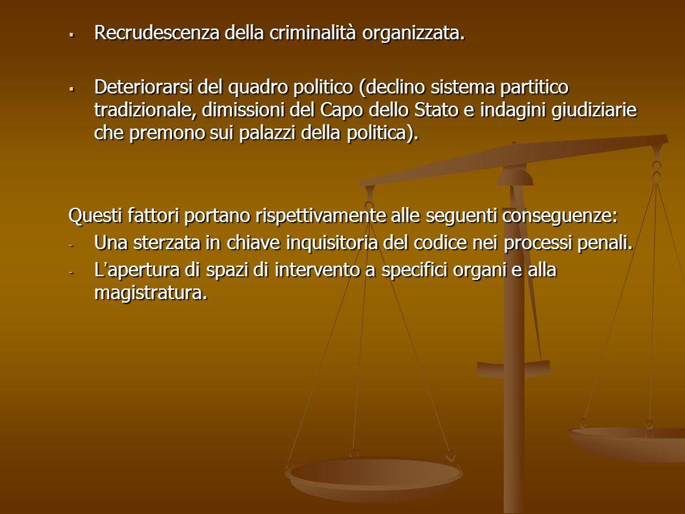 Recrudescenza della criminalità organizzata. Recrudescenza della criminalità organizzata.