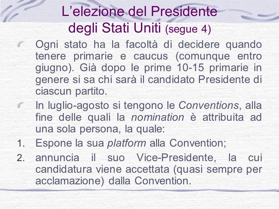Lelezione del Presidente degli Stati Uniti (segue 4) Ogni stato ha la facoltà di decidere quando tenere primarie e caucus (comunque entro giugno).