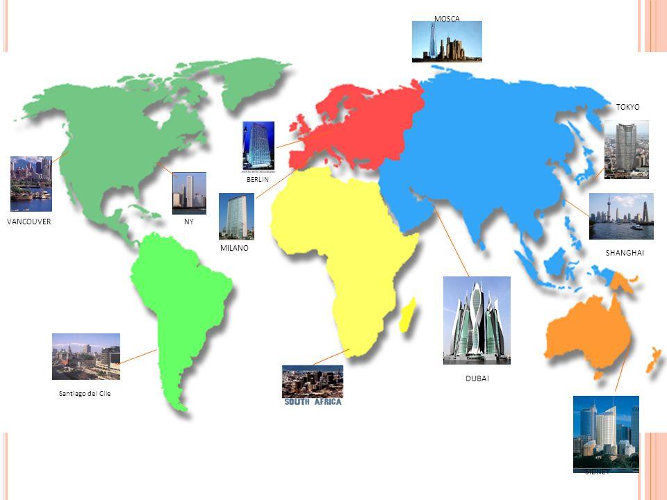 DUBAI SIDNEY TOKYO SHANGHAI BERLIN MILANO NYVANCOUVER Santiago del Cile MOSCA