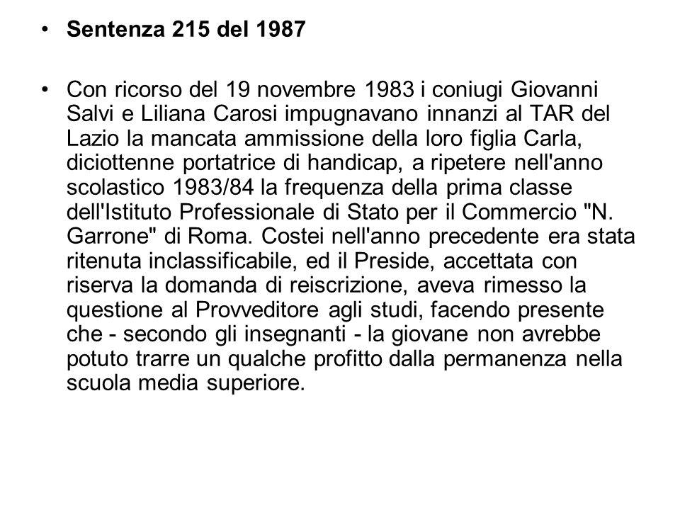 Sentenza 215 del 1987 Con ricorso del 19 novembre 1983 i coniugi Giovanni Salvi e Liliana Carosi impugnavano innanzi al TAR del Lazio la mancata ammis