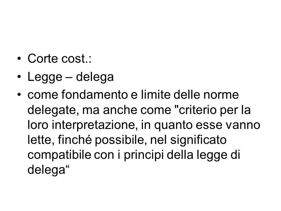 Più frequentemente: incostituzionalità del d.lgs.Corte cost.