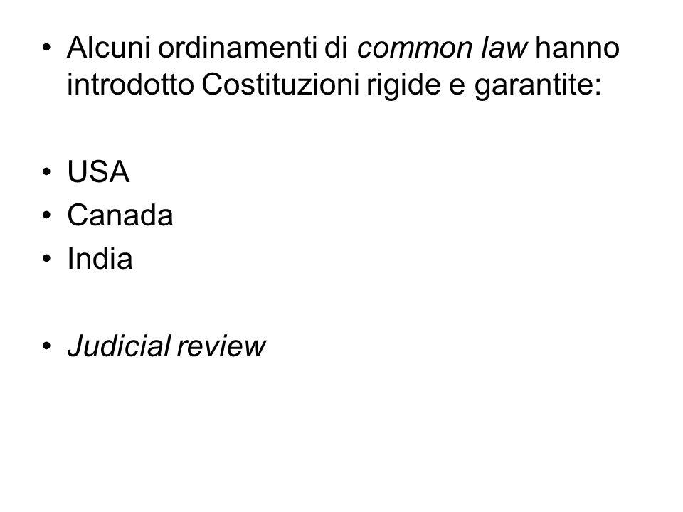Le fonti costituzionali Rigidità asimmetrica (Canada - India ) Revisione parziale – totale (Spagna – Austria) Costituzioni pluritestuali (Israele – Canada - Svezia)