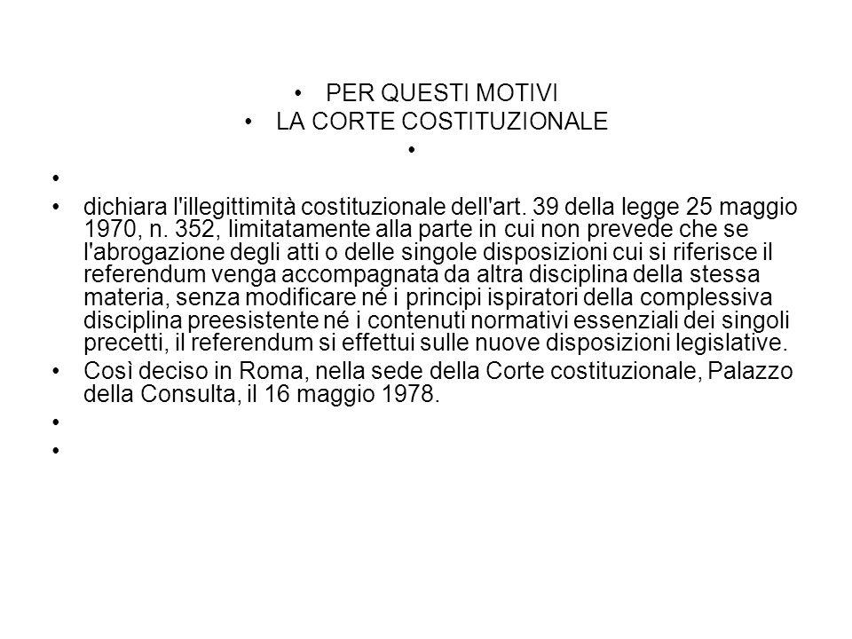 Limiti al referendum Limiti espliciti e limiti impliciti Limiti stabiliti dalla Costituzione: Art.