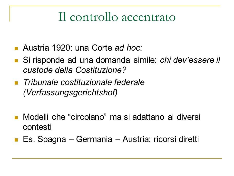 Il controllo accentrato Austria 1920: una Corte ad hoc: Si risponde ad una domanda simile: chi devessere il custode della Costituzione.
