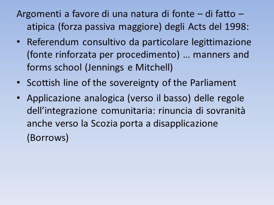 Argomenti a favore di una natura di fonte – di fatto – atipica (forza passiva maggiore) degli Acts del 1998: Referendum consultivo da particolare legi