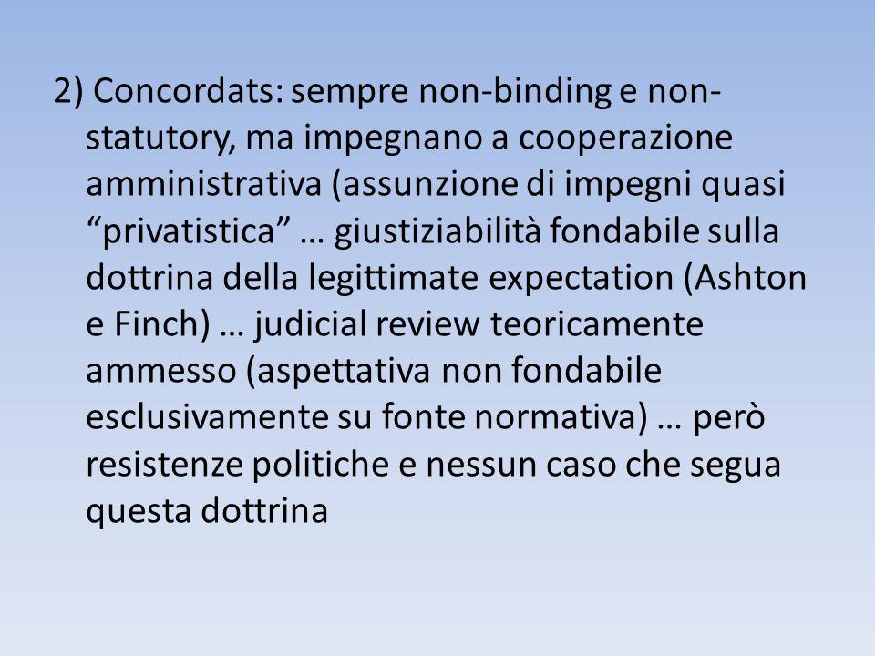 2) Concordats: sempre non-binding e non- statutory, ma impegnano a cooperazione amministrativa (assunzione di impegni quasi privatistica … giustiziabi
