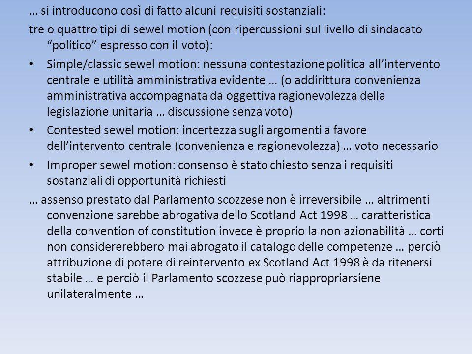 … si introducono così di fatto alcuni requisiti sostanziali: tre o quattro tipi di sewel motion (con ripercussioni sul livello di sindacato politico e