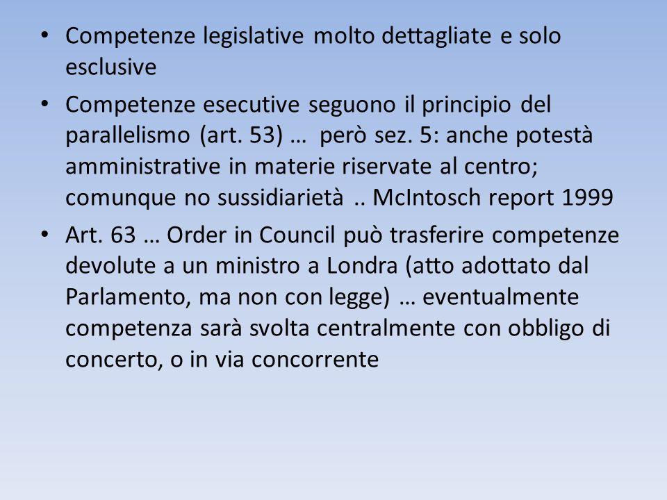 Competenze legislative molto dettagliate e solo esclusive Competenze esecutive seguono il principio del parallelismo (art. 53) … però sez. 5: anche po