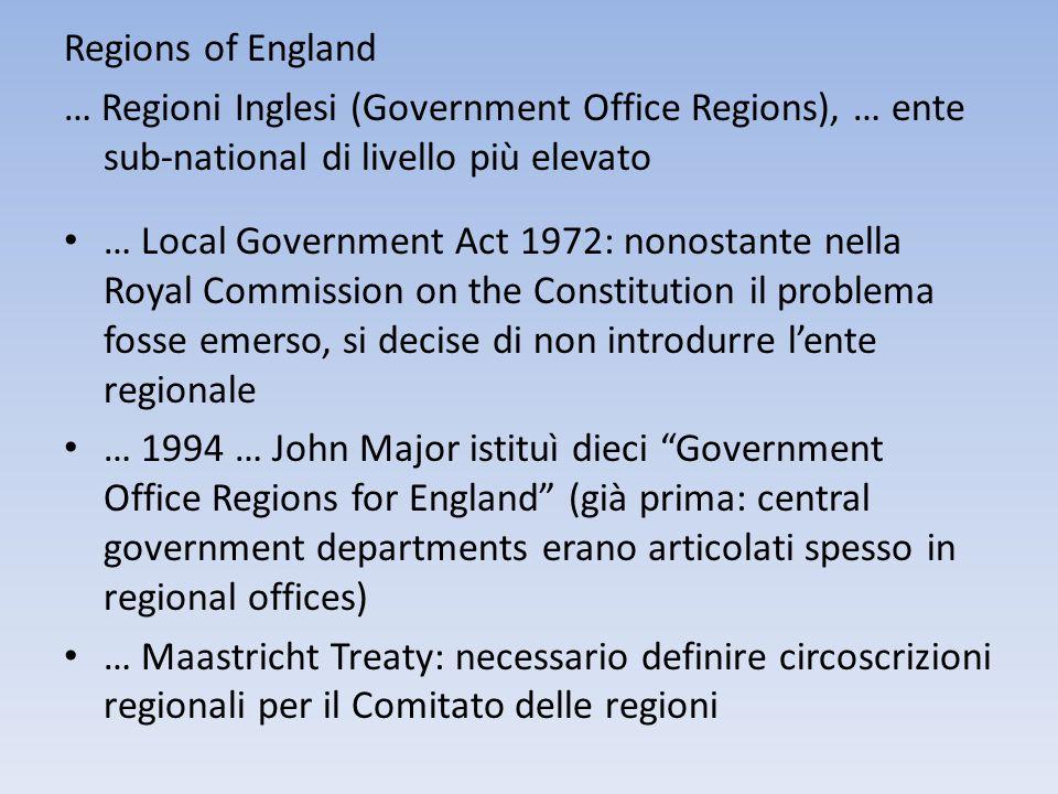 Regions of England … Regioni Inglesi (Government Office Regions), … ente sub-national di livello più elevato … Local Government Act 1972: nonostante n