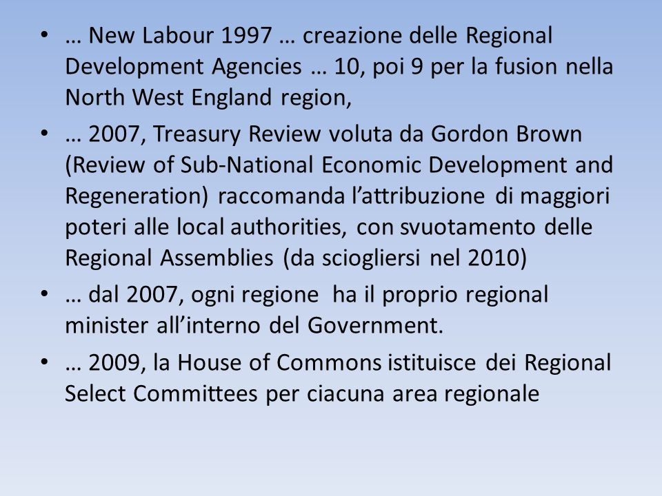 … New Labour 1997 … creazione delle Regional Development Agencies … 10, poi 9 per la fusion nella North West England region, … 2007, Treasury Review v