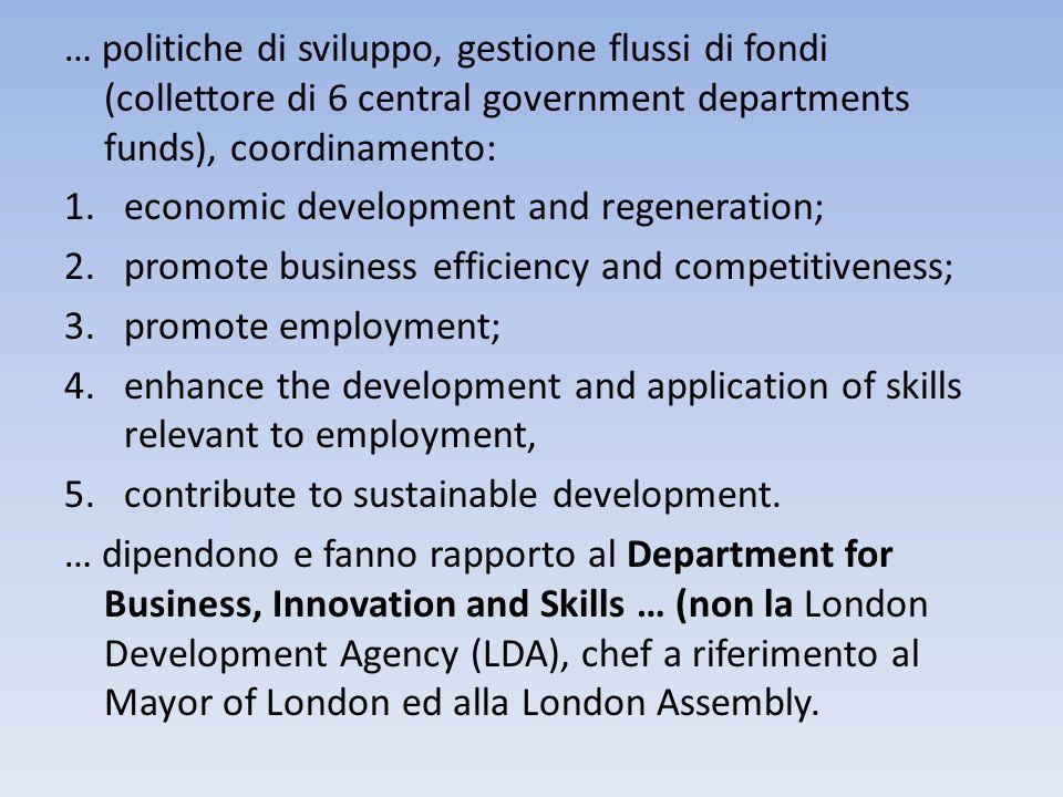 … politiche di sviluppo, gestione flussi di fondi (collettore di 6 central government departments funds), coordinamento: 1.economic development and re