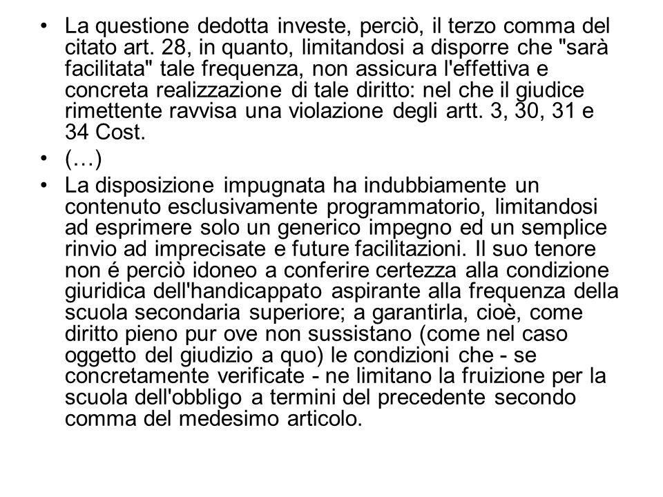 La questione dedotta investe, perciò, il terzo comma del citato art. 28, in quanto, limitandosi a disporre che